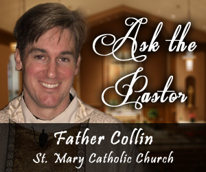 ask the pastor with father collin