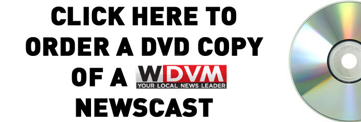 Order a WDVM news cast on DVD